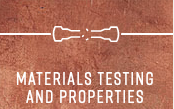 Materials Testing and Properties